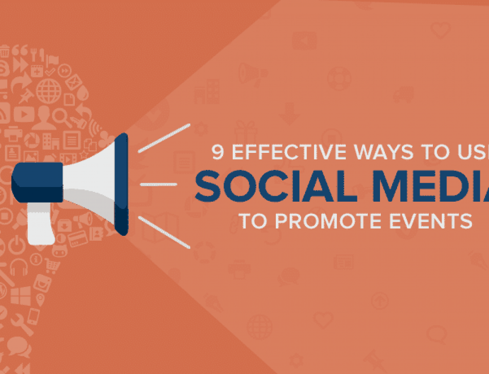 9 Effective Ways to Use Social Media to Promote Events